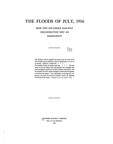The Floods of July, 1916: How the Southern Railway Organization Met an Emergency by Southern Railway (U.S .)