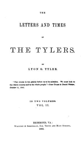 The Letters and Times of the Tylers by Lyon Gardiner Tyler
