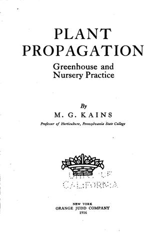 Plant Propagation: Greenhouse and Nursery Practice by Maurice Grenville Kains