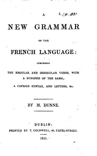 A new grammar of the French language by M. Dunne