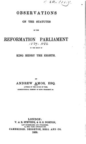 Observations on the Statutes of the Reformation Parliament in the Reign of King Henry the Eighth by Andrew Amos