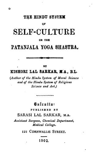 The Hindu System of Self-culture of the Patanjala Yoga Shastra by Kishori Lal Sarkar
