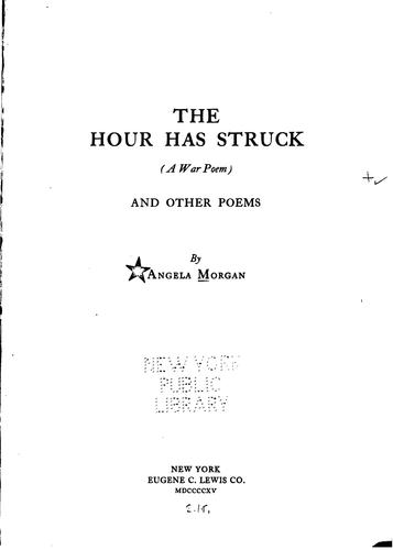 The Hour Has Struck: A War Poem, and Other Poems by Angela Morgan