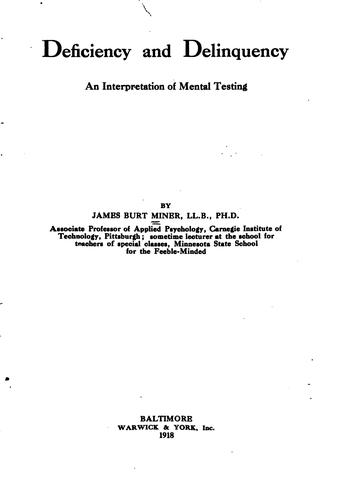 Deficiency and Delinquency: An Interpretation of Mental Testing by James Burt Miner