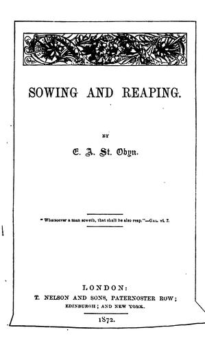 Sowing and reaping by E. A. St. Obyn