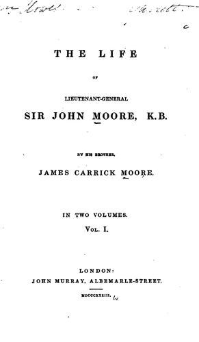 The Life of Lieutenant-General Sir John Moore, K.B by James Carrick Moore
