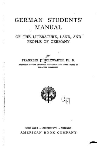 German Students' Manual of the Literature, Land, and People of Germany by Frankliln James Holzwarth
