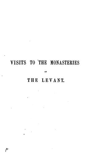 Visits to the Monasteries of the Levant by Robert Curzon