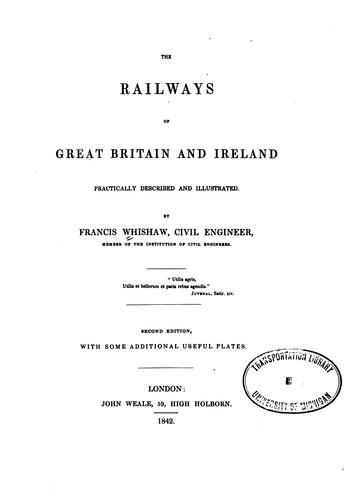 The Railways of Great Britain and Ireland Practically Described and Illustrated by Francis Whishaw