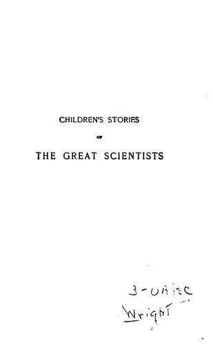 Children's Stories of the Great Scientists by Henrietta Christian Wright