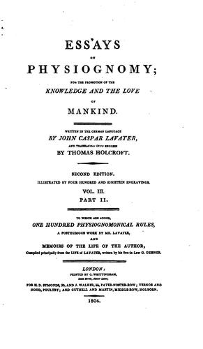 Essays on Physiognomy: For the Promotion of the Knowledge and the Love of Mankind by Johann Caspar Lavater