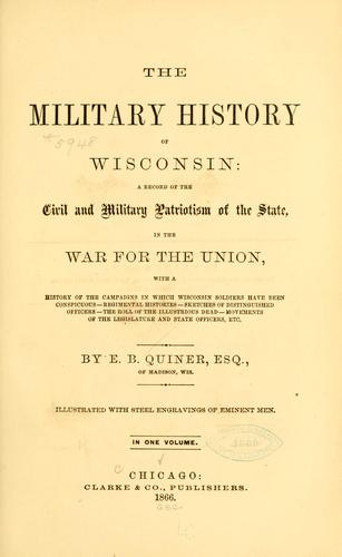 The military history of Wisconsin by E. B. Quiner