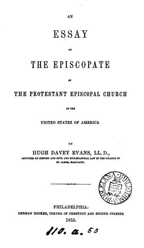 An essay on the episcopate of the Protestant Episcopal Church in the United States of America by Hugh Davey Evans