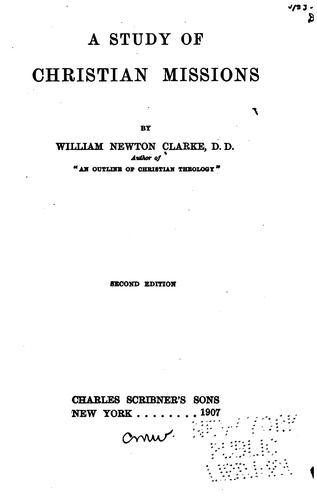 A Study of Christian Missions by William Newton Clarke
