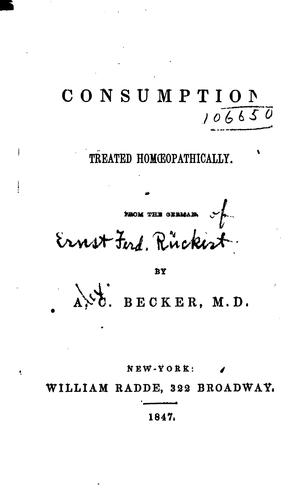 Consumption Treated Homoeopathically by Ernst Ferdinand Rückert