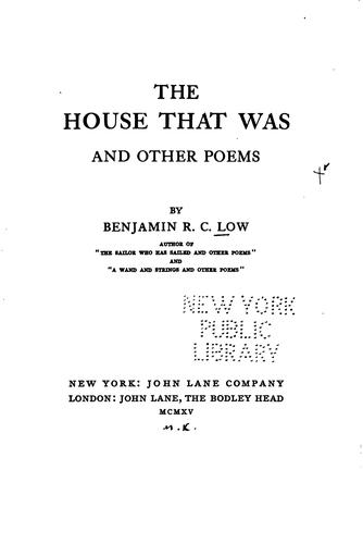 The House that was and Other Poems: And Other Poems by Benjamin Robbins Curtis Low