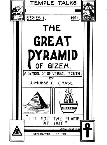 The Great Pyramid of Gizeh: A Symbol of Universal Truth by J. Munsell Chase