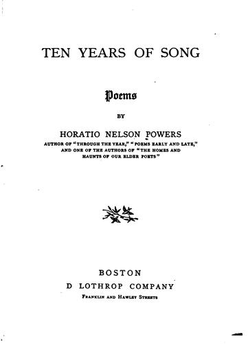 Ten Years of Song: Poems by Horatio Nelson Powers