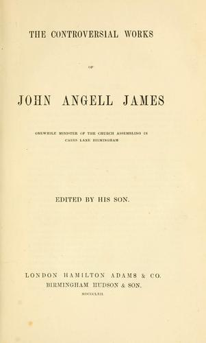 The works of John Angell James