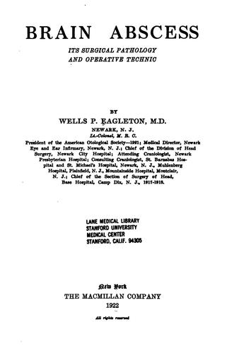 Brain Abscess: Its Surgical Pathology and Operative Technic by Wells Phillips Eagleton