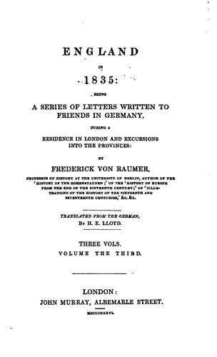 ENGLAND IN 1835: BEING A SERIES OF LETTERS WRITTEN TO FRIENDS IN GERMANY by FREDERICK VON RAUMER