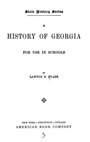 A History of Georgia for Use in Schools by Lawton Bryan Evans