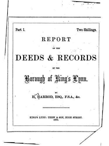 Report on the Deeds & Records of the Borough of King's Lynn by Henry Harrod