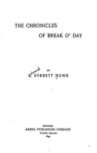 The Chronicles of Break O' Day by Edward Everett Howe