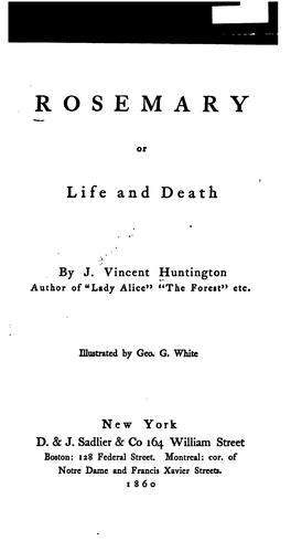 Rosemary; Or, Life and Death by Jerediah Vincent Huntington