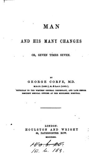 Man and his many changes; or, Seven times seven by George Corfe