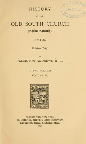 History of the Old South church (Third church) Boston, 1669-1884