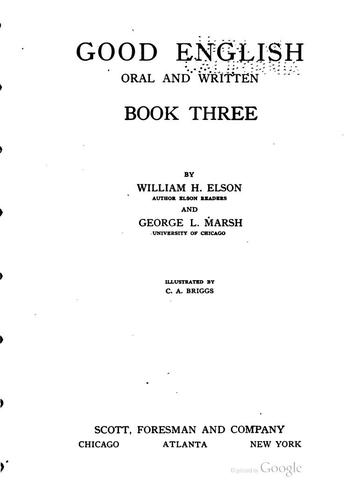 Good English, Oral and Written, Book One-three by William Harris Elson