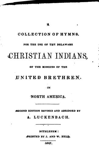 A collection of hymns for the use of the Delaware Christian Indians by Delaware Christian Indians