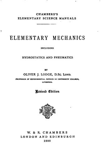 Elementary mechanics, including hydrostatics and pneumatics by Oliver Lodge