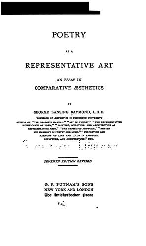 Poetry as a Representative Art: An Essay in Comparative Aesthetics by George Lansing Raymond