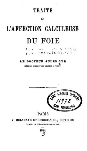 Traité de l'affection calculeuse du foie by Jules Cyr