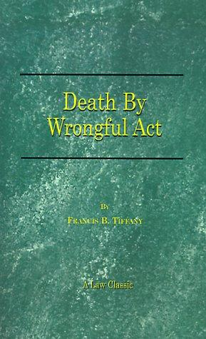 Death by Wrongful Act by Francis B. Tiffany
