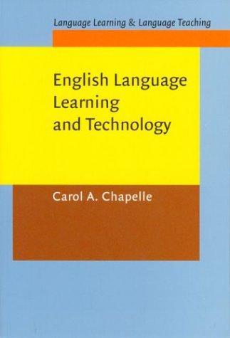 English language learning and technology by Carol Chapelle