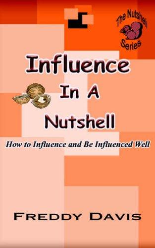 Influence In A Nutshell by Freddy Davis