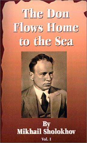 The Don Flows Home to the Sea, Vol. 1 by Mikhail Aleksandrovich Sholokhov