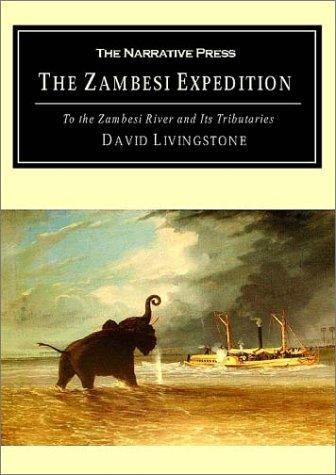 Zambesi Expedition by David Livingstone, Charles Livingstone