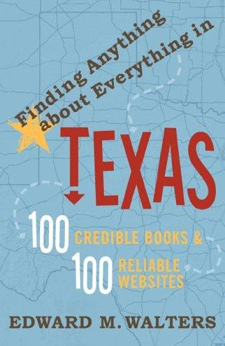 Finding Anything About Everything in Texas by Edward Walters, Edward M. Walters