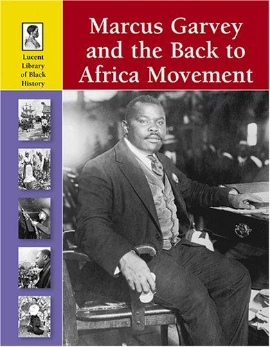 Marcus Garvey and the Back to Africa Movement by Stuart A. Kallen