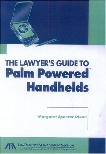 The lawyer's guide to palm powered handhelds by Margaret Spencer Dixon