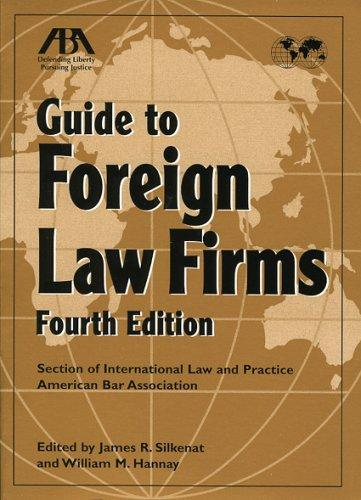 ABA Guide to Foreign Law Firms by James R. Silkenat
