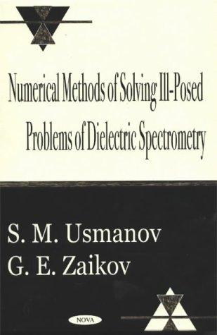 Numerical methods of solving ill-posed problems of dielectric spectrometry by S. M. Usmanov