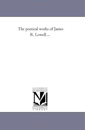 The poetical works of James R. Lowell …