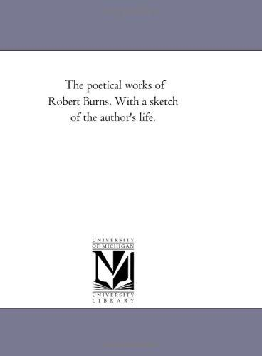 The poetical works of Robert Burns. With a sketch of the author's life.