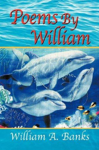 POEMS BY WILLIAM by William A. Banks
