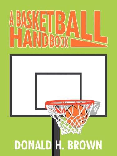 A Basketball Handbook by Donald H. Brown